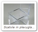 Scatole in plexyglass